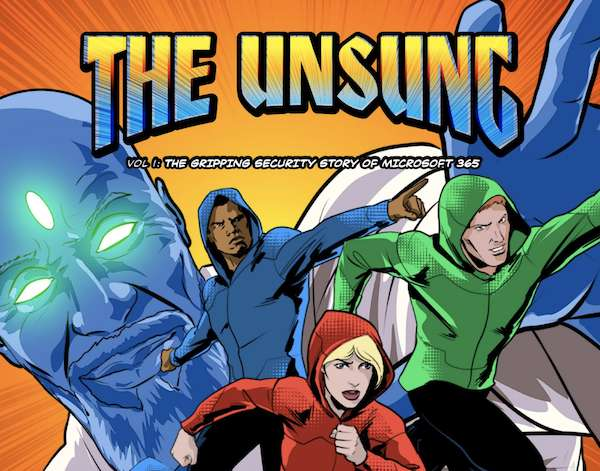 The Unsung Volume 1: The Gripping Security Story of Microsoft 365